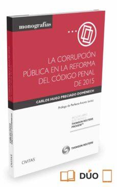 corrupcion publica en la reforma del codigo penal de 2015 formato duo-carlos hugo preciado domenech-9788447052882