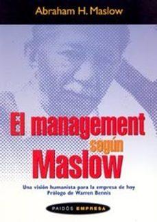 el management segun maslow: una vision humanista para la empresa de hoy-abraham maslow-9788449316982