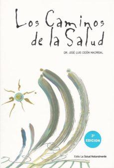 Descargas de libros electrónicos de mobi LOS CAMINOS DE LA SALUD de JOSE LUIS CIDON MADRIGAL 9788460970682 (Spanish Edition)