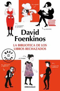 la biblioteca de los libros rechazados-david foenkinos-9788466343282