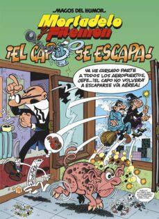¡el capo se escapa! (magos del humor mortadelo y filemon)-francisco ibañez-9788466659482