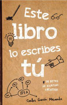 este libro lo escribes tú-carlos garcia miranda-9788467044782