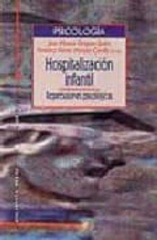 Libro en línea descarga gratuita pdf HOSPITALIZACION INFANTIL: REPERCUSIONES PSICOLOGICAS. TEORIA Y PR ACTICA