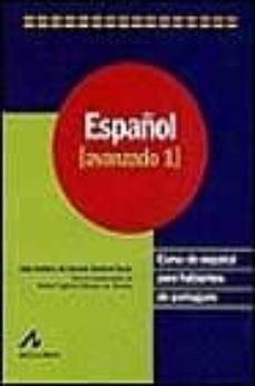 ESPAÑOL: CURSO DE ESPAÑOL PARA HABLANTES DE PORTUGUES: ESPAÑOL AV ANZADO 1 - ADJA B. DE AMORIM BARBIERI DURAO |