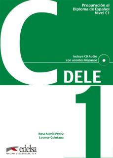 preparacion al diploma de español nivel superior c1 ( dele ) : nueva edicion con color  (contiene cd)-maria jose barrios-pilar alzugaray-9788477116882