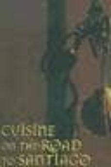cuisine on the road to santiago-maria zarzalejos-9788477829782