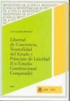 LIBERTAD DE CONCIENCIA, NEUTRALIDAD DEL ESTADO Y PRINCIPIO DE LAI CIDAD: UN ESTADO CONSTITUCIONAL EUROPEO - ANA VALERO HEREDIA | Triangledh.org