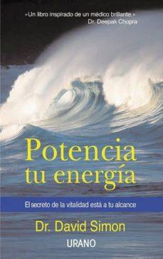 potencia tu energia: el secreto de la vitalidad esta a tu alcance-david simon-9788479534882