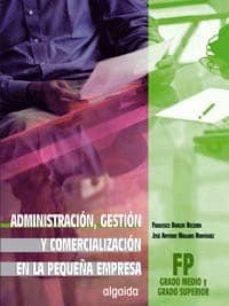 Administracion Gestion Y Comercializacion En La Pequeña Empresa Grado Medio De Formacion Profesional 2ª Ed Francisco Burgos Becerra Comprar