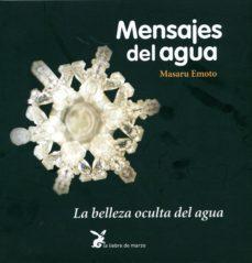 mensajes del agua: la belleza oculta del agua (11ª ed)-masaru emoto-9788487403682
