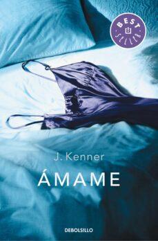 Libros de texto para descargar gratis AMAME (TRILOGIA STARK, 3) de J. KENNER 9788490328682 in Spanish CHM RTF