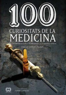 Real book pdf eb descarga gratuita 100 CURIOSITATS DE LA MEDICINA  en español de DANIEL CLOSA I AUTET 9788490341582