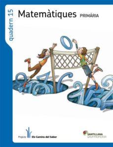 quadern 15 matematiques 5 primaria 3 trim els camins del saber-9788490474082