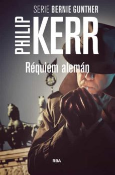 Descarga gratuita de libros de computadora en formato pdf. REQUIEM ALEMAN (SERIE BERNIE GUNTHER 3 / TRILOGIA BERLINESA 3) in Spanish