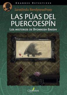 Descargar libros de epub para nook LAS PÚAS DEL PUERCOESPÍN (Literatura española) ePub iBook 9788494285882 de SHARANDINDU BANDYOPADHYAY