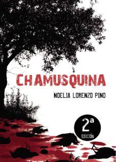 Audiolibros gratis para descargar para iPod CHAMUSQUINA PDF de NOELIA LORENZO PINO
