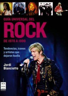guia universal del rock de 1970 a 1990-jordi bianciotto-9788496924482