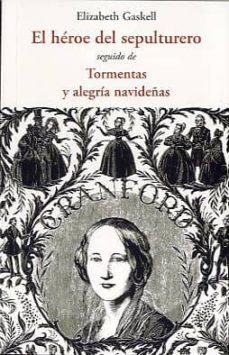 Libros gratis en descargas mp3 EL HEROE DEL SEPULTURERO: SEGUIDO DE TORMENTAS Y ALEGRIA NAVIDEÑA S 9788497167482 en español MOBI PDB DJVU