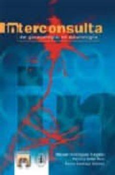 Descargas de libros para mp3 INTERCONSULTA DE GINECOLOGIA EN NEUROLOGIA de MANUEL DOMINGUEZ SALGADO, PATRICIA SOLER RUIZ, ROCIO SANTIAGO GOMEZ ePub PDB DJVU (Spanish Edition)