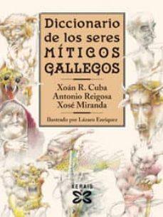 diccionario de los seres miticos gallegos-antonio reigosa-xose miranda-xoan r. cuba-9788497824682