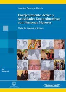 Libre descarga de libros de audio en formato mp3. ENVEJECIMIENTO ACTIVO Y ACTIVIDADES SOCIOEDUCATIVAS CON PERSONAS MAYORES: GUIA DE BUENAS PRACTICAS in Spanish CHM iBook de LOURDES BERMEJO GARCIA