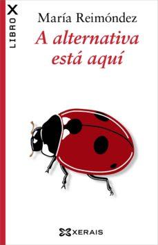 a alternativa está aquí (ebook)-maria reimondez-9788499147482