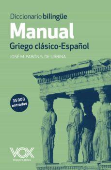 Descargar DICCIONARIO BILINGUE MANUAL GRIEGO CLASICO - ESPAÃ'OL gratis pdf - leer online