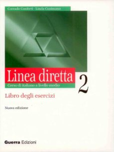 Descargar ebook francais gratuit LINEA DIRETTA 2. CORSO DI ITALIANO A LIVELLO MEDIO. LIBRO DEGLI E SERCIZI en español 9788877157782 de CORRADO CONFORTI, LINDA CUSIMANO