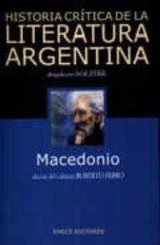 Relaismarechiaro.it Macedonio: Historia Critica De La Literatura Argentina (Tomo 8) Image
