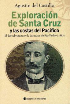 Javiercoterillo.es Exploración De Santa Cruz Y Las Costas Del Pacifico: El Descubrimiento De Las Minas De Rio Turbio (1887) Image