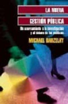 la nueva gestion publica: un acercamiento a la investigacion y al debate de las politicas-michael barzelay-9789681669782