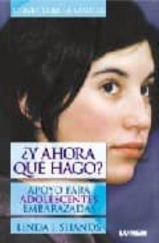 Ebooks descargar gratis formato pdb ¿Y AHORA QUE HAGO?: APOYO PARA ADOLESCENTES EMBARAZADAS iBook de LINDA I. SHANDS in Spanish
