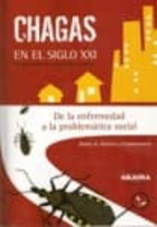 Valentifaineros20015.es Chagas En El Siglo Xxi: A 100 Años De Su Descubrimiento. De La En Fermedad A La Problematica Social Image