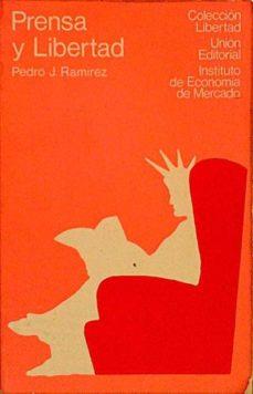 PRENSA Y LIBERTAD - PEDRO J. RAMÍREZ | Adahalicante.org