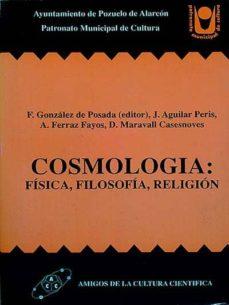 COSMOLOGÍA: FÍSICA, FILOSOFÍA, RELIGIÓN - VV.AA | Adahalicante.org