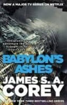 Nuevos libros de descarga gratuita. BABYLON S ASHES: (THE EXPANSE 6) de JAMES S. A. COREY