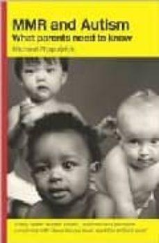 Descargar libros electronicos ipad MMR AND AUTISM: WHAT PARENTS NEED TO KNOW 9780415321792 de MICHAEL FITZPATRICK en español