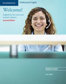 Descarga gratuita de la agenda WELCOME!:STUDENT S BOOK. ENGLISH FOR THE TRAVEL AND TOURISM INDUS TRY (2ND ED.)