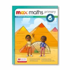 Descarga gratis libros de inglés en línea. MAX MATHS PRIMARY - A SINGAPORE APPROACH STUDENT BOOK 6 9781380012692
