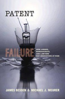 patent failure (ebook)-james bessen-michael j. meurer-9781400828692