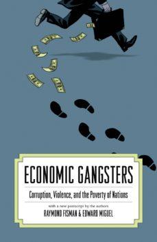 economic gangsters (ebook)-ray fisman-edward miguel-9781400834792