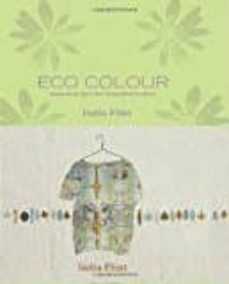 eco colour: environmentally sustainable dyes-india flint-9781741960792