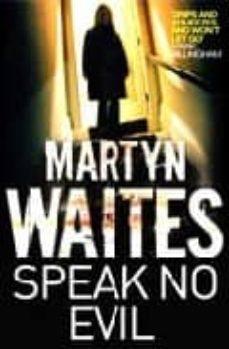 Descargar libros electrónicos completos de libros de google SPEAK NO EVIL ePub in Spanish 9781847390592 de MARTIN WEIIS