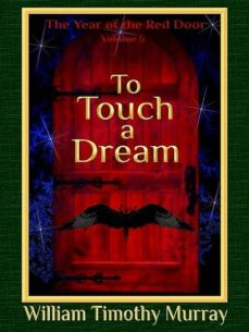 to touch a dream (ebook)-william timothy murray-9781944320492