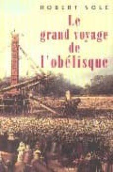 le grand voyage de l obelisque-robert sole-9782020392792