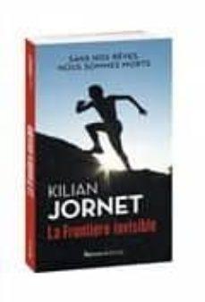 la frontière invisible-kilian jornet-9782081347892