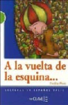 Libros descargables gratis para pc A LA VUELTA DE ESQUINA en español 9782090341492 CHM