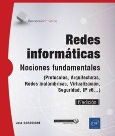 Colorroad.es Redes Informaticas (6ª Ed.) - (Protocolos, Arquitecturas, Redes Inalambricas, Virtualización, Seguridad, Ipv6) Image