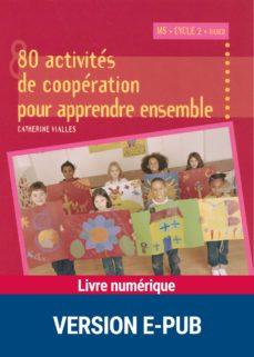 80 activités de coopération pour apprendre ensemble (ebook)-catherine vialles-9782725663692