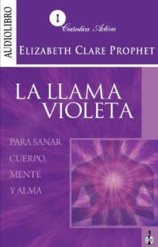 la llama violeta (audiolibro): para sanar cuerpo, mente y alma-elizabeth clare prophet-9786070014192